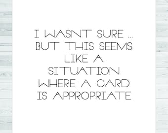 appropriate - awkward situation card - uncomfortable situation card - not sure what to say card - funny card - because life happens card