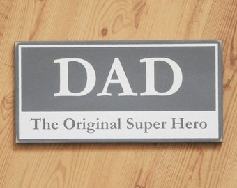 Dad The Original Super Hero Sign, Best Dad, Father's Day, Gift for Dad, Signs with Sayings, Wood Sign, Dad Sign