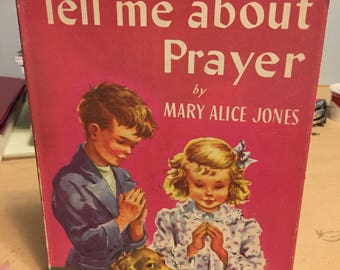 1952 Tell me About Prayer - Rand McNally Book