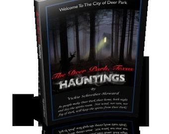 The Deer Park, Texas Hauntings Paperback Book