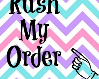 Rush My Order- Move To Front Of Line!
