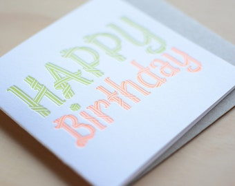 Happy Birthday, Letterpress Card, card for teen, card for child, card for all ages, neon fluoro, simple, bright, happy, cheerful
