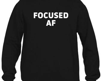 Focused AF Sweatshirt
