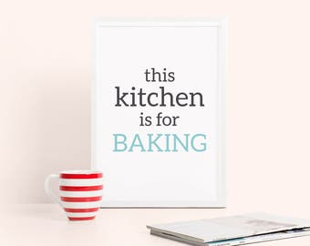 Kitchen decor: this kitchen is for baking. baking wall art, kitchen wall poster, foodie gift, home decor, housewarming gift, gift for baker