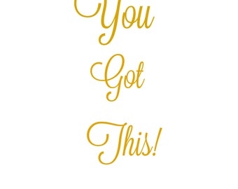 You Got This Motivational Downloadable Instant Art Cubicle Stationary
