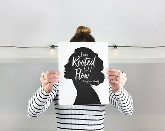 Virginia Woolf Quote Print - black and white script art - wall decor author writer feminist boss literary saying - I am Rooted but I Flow