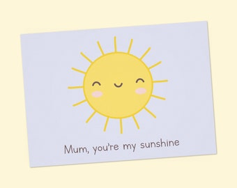 """Printable Mother's day cards, sunshine card, children card, funny mother's day, printable 6""""x4"""" PDF DIY greeting card, happy Mother's day"""