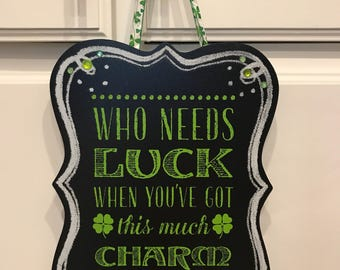 Who Needs Luck Chalkboard (two styles)