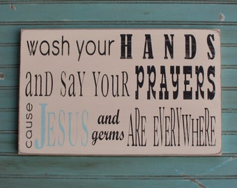 Wash Your Hands and Say Your Prayers Typography Word Art Sign Horizontal Medium