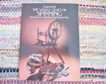 Spinning Book, The Whole Craft of Spinning, Carol Kroll, Dover Publication, Spinning Wheel, Instruction Book, Spinning Yarn, How To Spin