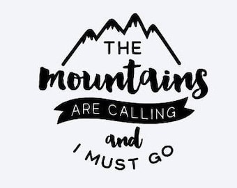 The Mountains Are Calling and I Must Go Vinyl Decal #M118F5C3, Phone Decal, Laptop Decal, Tablet Decal, Car Decal, Mug Decal, Personalized