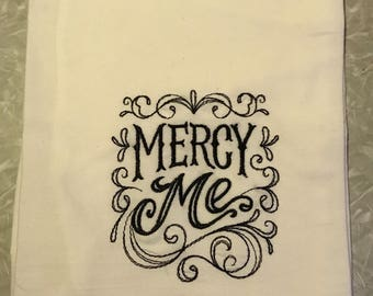 Mercy me  pick your color of tea towel beige or white