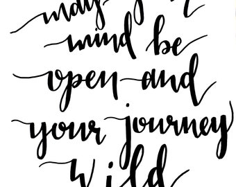 Hand Lettering Quote - May your journey be wild