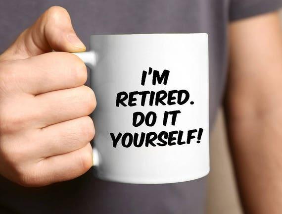 Retirement mug retirement gift coffee mug retirement funny solutioingenieria Gallery