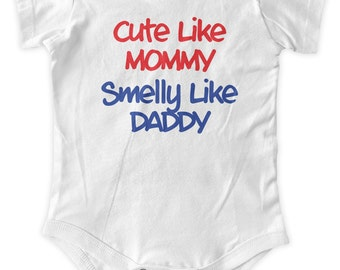 Cute Like Mommy Smelly Like Daddy Baby One Piece Body Suit Gifts Baby Graphic Infant Clothing Baby Shower Gift Short Sleeve