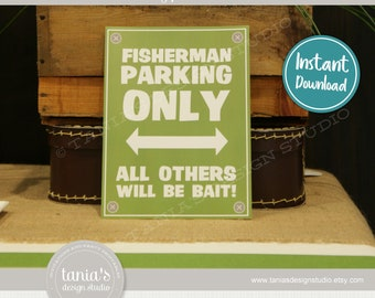 Gone Fishing - The Big One - Gone Fishing Sign - Fisherman Parking Only - Birthday - Instant Download - by Tania's Design Studio