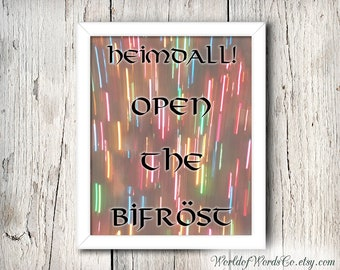Thor Wall Art, Heimdall, Open the Bifrost, Thor Print, Bifrost Quote, Thor Quote, Thor Poster, Photograph and Quote, Asgard Rainbow Bridge
