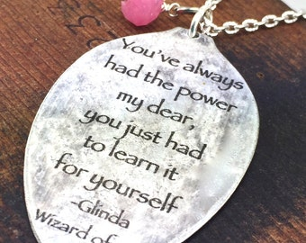 Wizard of Oz Glinda the Good Witch Spoon Necklace,You've always had the power my dear,You just had to learn it for yourself Necklace