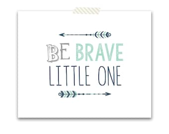 Be Brave Little One, Nursery Art, Printable Decor, Tribal Baby Room, Printable Art - Instant Download