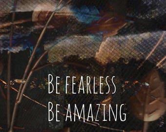 Be Fearless Be Amazing art print wall art home decor office decor desk decor
