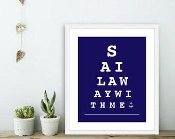Sail Away With Me -  Eye Chart Art Print  - Nautical Love Poster  - Wall Art Modern Wall Art - Navy Blue and White