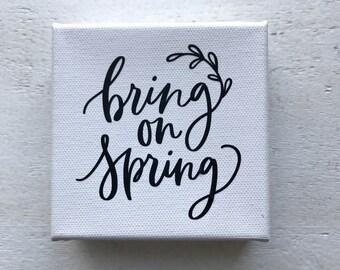 Bring on Spring Mini Canvas