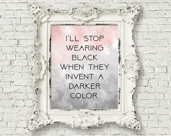 I'll Stop Wearing Black When They Invent A Darker Color Watercolor Print - Wednesday Addams Quote, Wednesday Addams Decor, Halloween (#148)