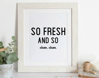 So fresh and so clean clean - funny bathroom sign - bathroom wall decor - home decor - bathroom wall art