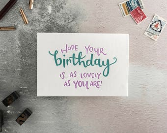 Hope Your Birthday Is As Lovely As You Are - Letterpress Birthday Card