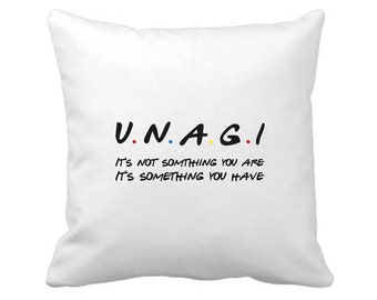 Unagi - It's Not Something You Are, It's Something You Have - Friends Inspired Cushion Cover - FREE UK SHIPPING
