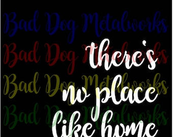 There's No Place Like Home SVG/DXF Font Vector Art Digital Download - Laser Cut - CNC - Plasma Water jet - Woodworking - Web Design - Image