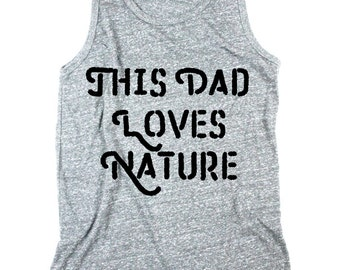 Men Nature Tank - This dad loves Nature - Tank Top - Unisex Tanks -  Outdoors Tank - XS, Small, Medium, Large, XL, 2X