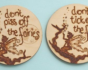 Don't piss off the Fairies, good advice fridge magnet or coaster