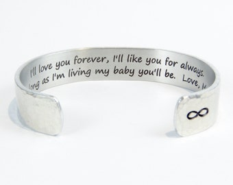 "Daughter Gift ~ I'll love you forever, I'll like you for always.  As long as I'm living my baby you'll be.  Love, Mom ~ 1/2""  cuff"