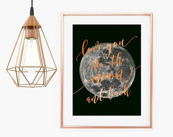 Love you to the Moon and Back Quote Faux Copper Foil Art Print - Instant Digital Download