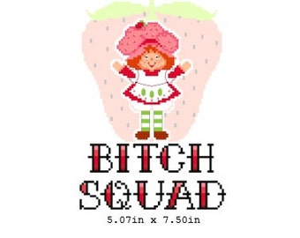 PDF PATTERN ONLY cross stitch - 5.07in x 7.50in B*tch Squad Strawberry Shortcake