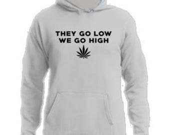 They Go Low We Go High Hoodie #D002