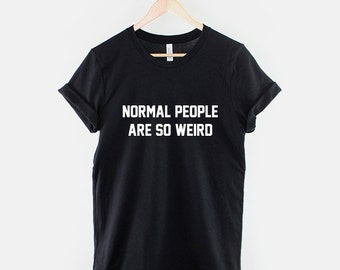 Normal People Are Weird Hipster Slogan T-Shirt