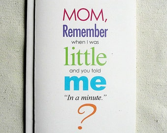 Mother's Day Card Funny Mom, Remember when I was Little