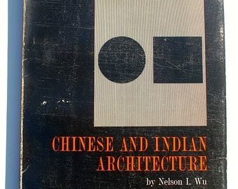Chinese and Indian Architecture Nelson I Wu vintage book 1963 midcentury