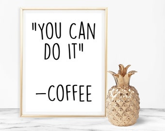 coffee sign, coffee art, kitchen print, kitchen wall art, funny coffee print, printable wall art, coffee quote, funny quote print,home decor