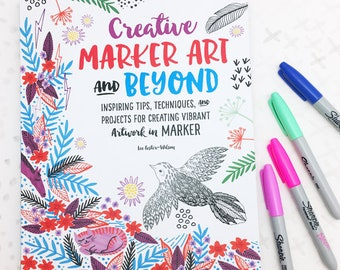 Creative Marker Art and Beyond Art Tutorial Book
