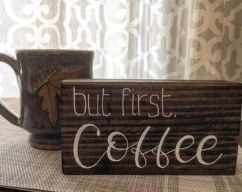 But first, coffee - Desktop Sign - shelf sign - Wooden Sign