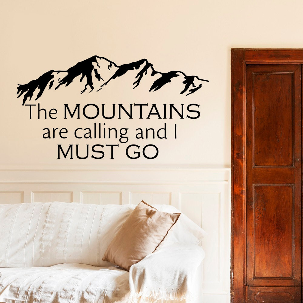 home decor quotes.  zoom Wall Decals Quotes The Mountains Are Calling And I Must Go