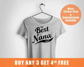 the best Nana ever tshirt, Nana Gifts, Mothers Day Gifts, Christmas Gifts, Nana To Be t shirt, personalized tshirt, pregnant,newborn baby,