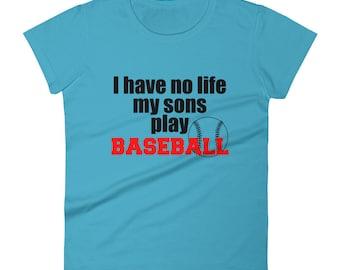 Women's short sleeve t-shirt_baseball_baseball mom_have no life_sports_sports mom