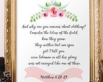 Scripture Printable Matthew 6:28 - 29, Be Not Anxious Print, Instant Download, 8x10 Print, JPG, PDF, Scripture Prints, Bible Verse Print