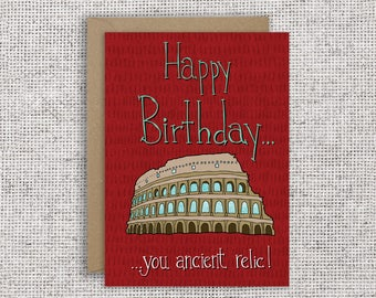 Happy Birthday You Ancient Relic   Funny birthday card, Roman Colosseum, handmade, hand-lettered, Roman, historian, scholar, middle age