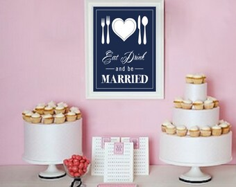 "Wedding sign Bridal shower Sign Eat Drink Be Married 8"" x 10"" INSTANT DOWNLOAD"