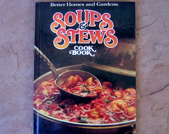 Soups and Stews Cookbook, Better Homes and Gardens Soups and Stews Cook Book, 1986 Vintage Cookbook
